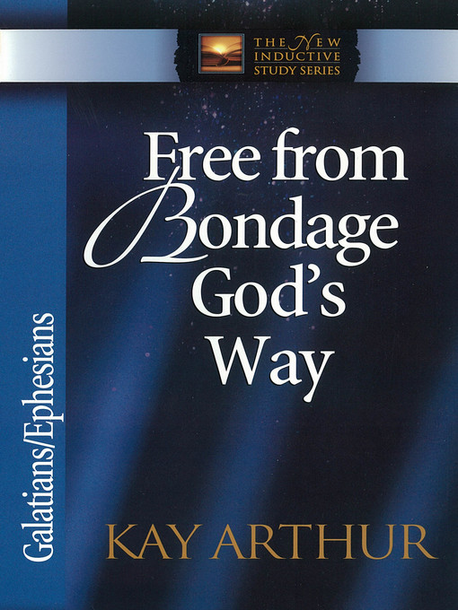 Free from Bondage God&#39;s Way (eBook): Galatians/Ephesians